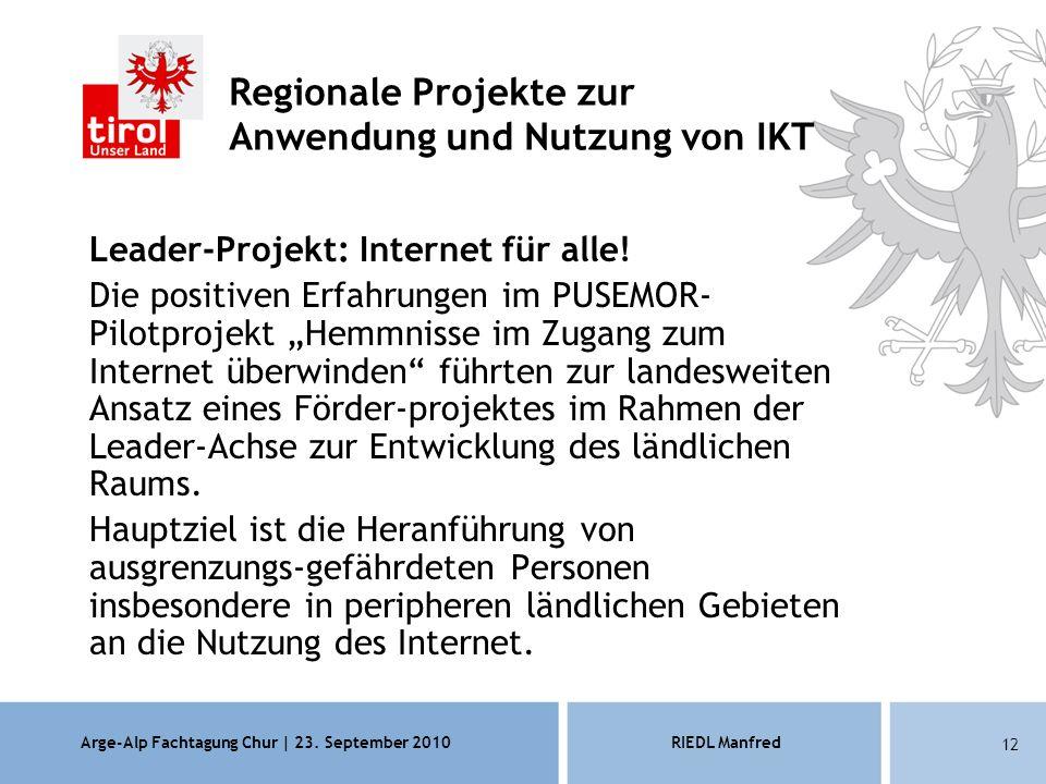Arge-Alp Fachtagung Chur | 23. September 2010RIEDL Manfred 12 Leader-Projekt: Internet für alle.