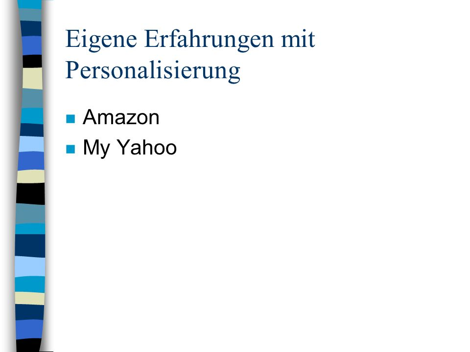 Eigene Erfahrungen mit Personalisierung n Amazon n My Yahoo