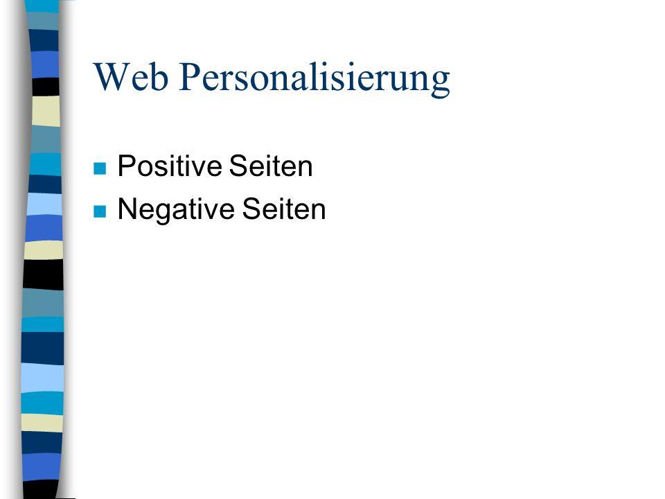 Web Personalisierung n Positive Seiten n Negative Seiten