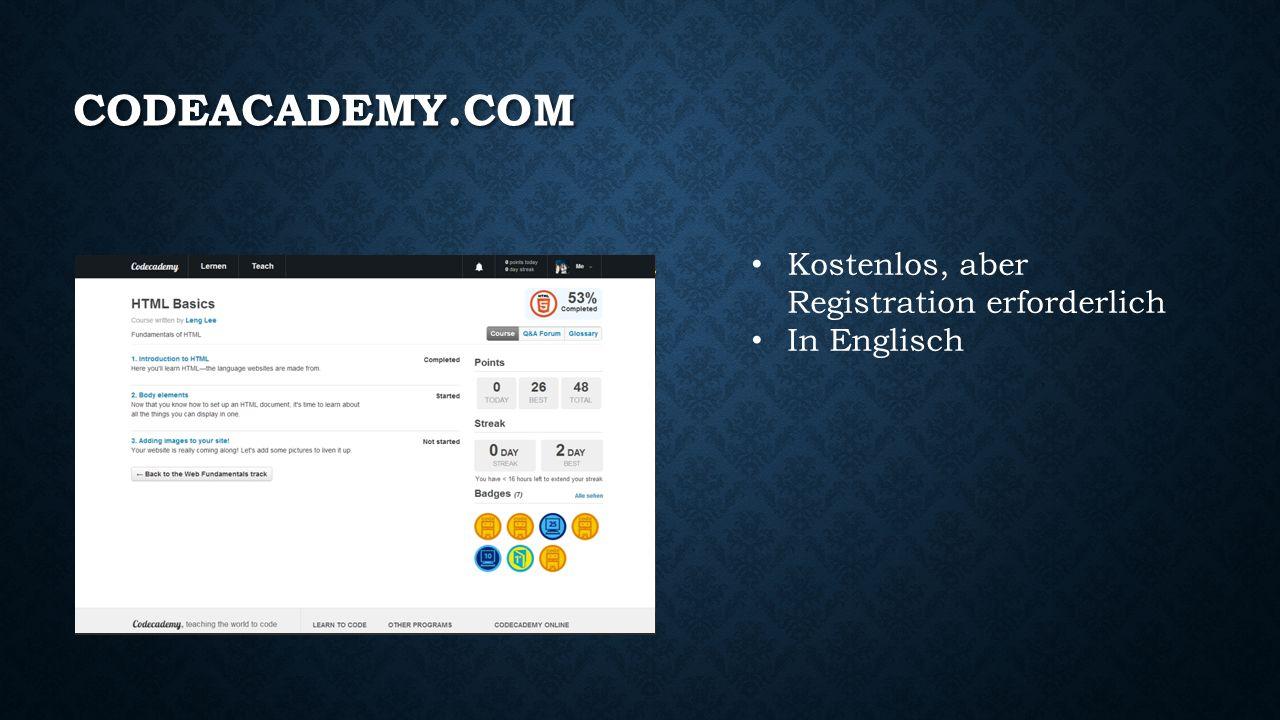 CODEACADEMY.COM Kostenlos, aber Registration erforderlich In Englisch
