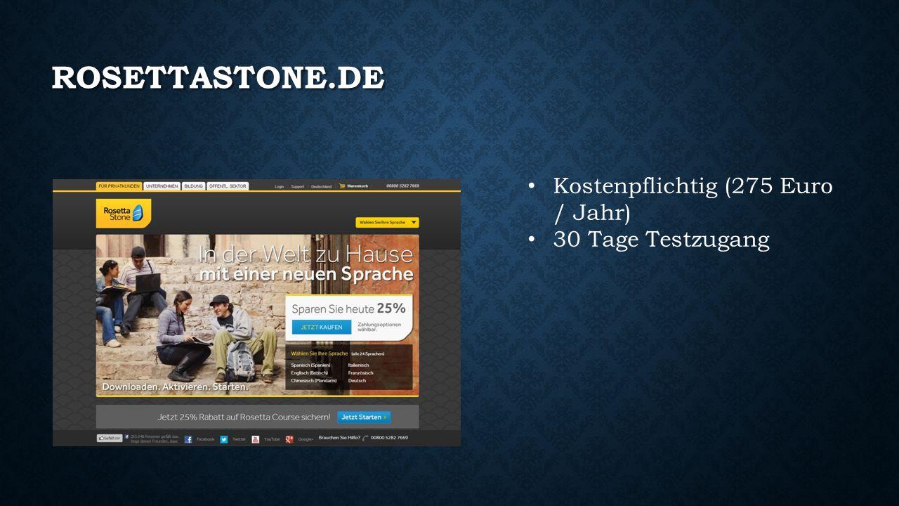 ROSETTASTONE.DE Kostenpflichtig (275 Euro / Jahr) 30 Tage Testzugang