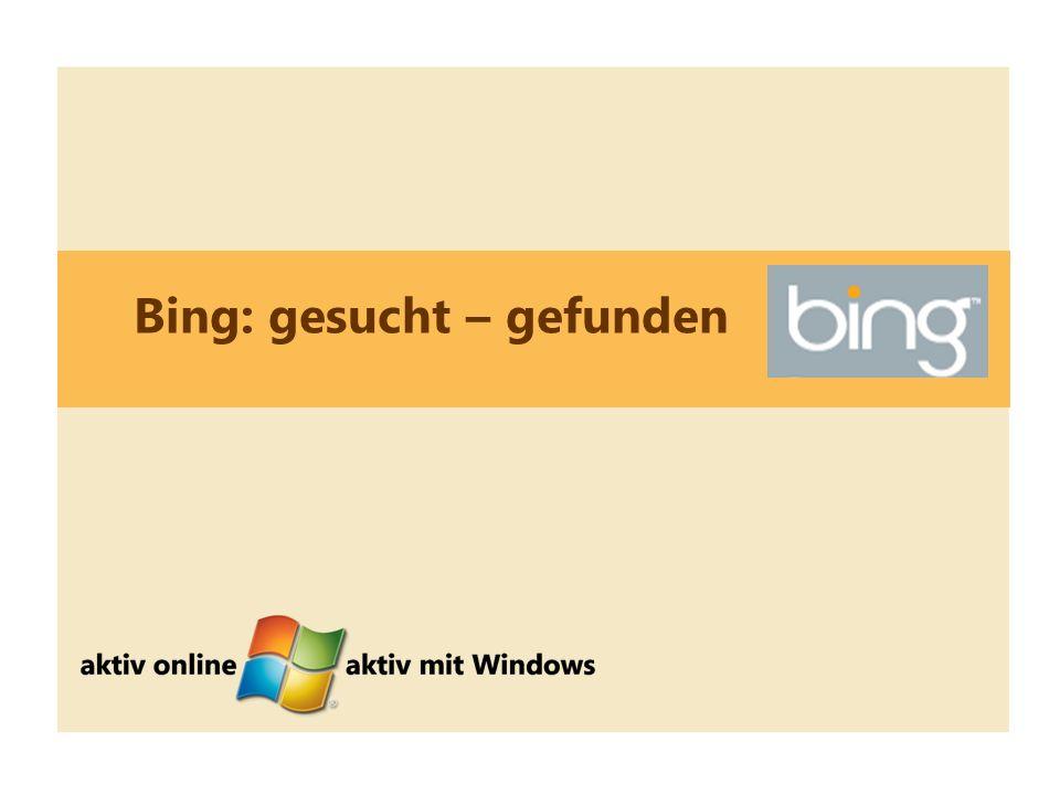 14 Bing: gesucht – gefunden