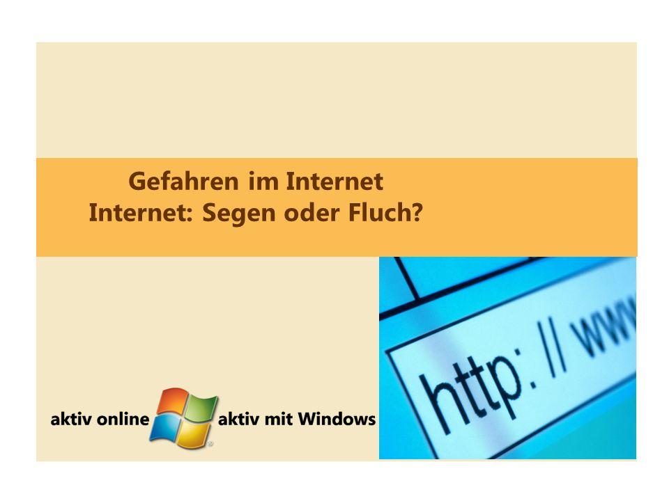 6 Gefahren im Internet Internet: Segen oder Fluch?