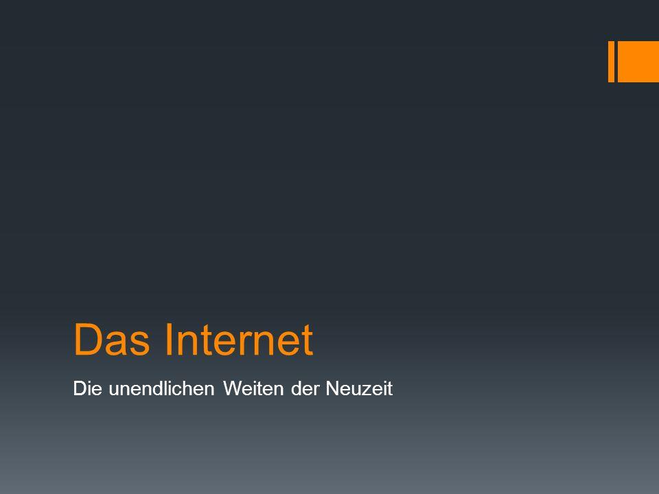 Das Internet Die unendlichen Weiten der Neuzeit