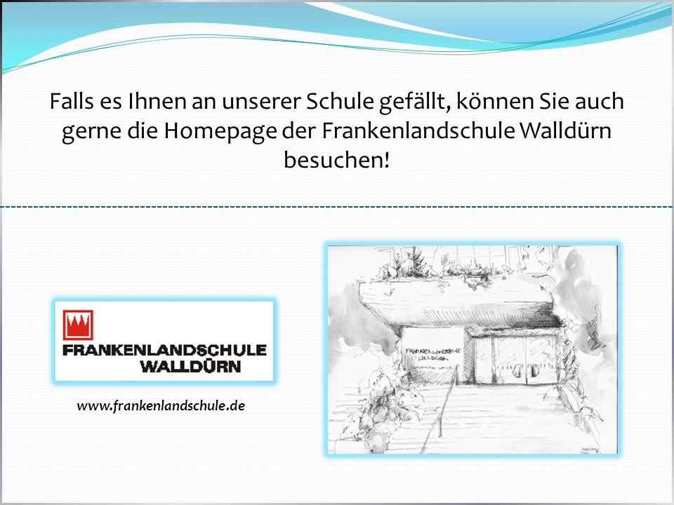 Falls es Ihnen an unserer Schule gefällt, können Sie auch gerne die Homepage der Frankenlandschule Walldürn besuchen! www.frankenlandschule.de