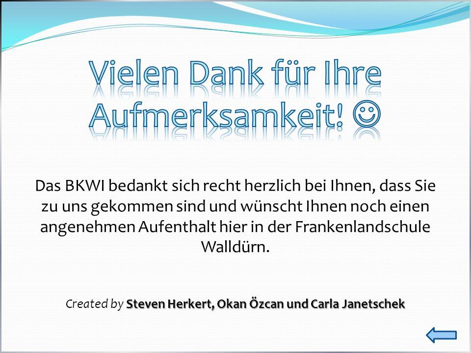 Das BKWI bedankt sich recht herzlich bei Ihnen, dass Sie zu uns gekommen sind und wünscht Ihnen noch einen angenehmen Aufenthalt hier in der Frankenlandschule Walldürn.