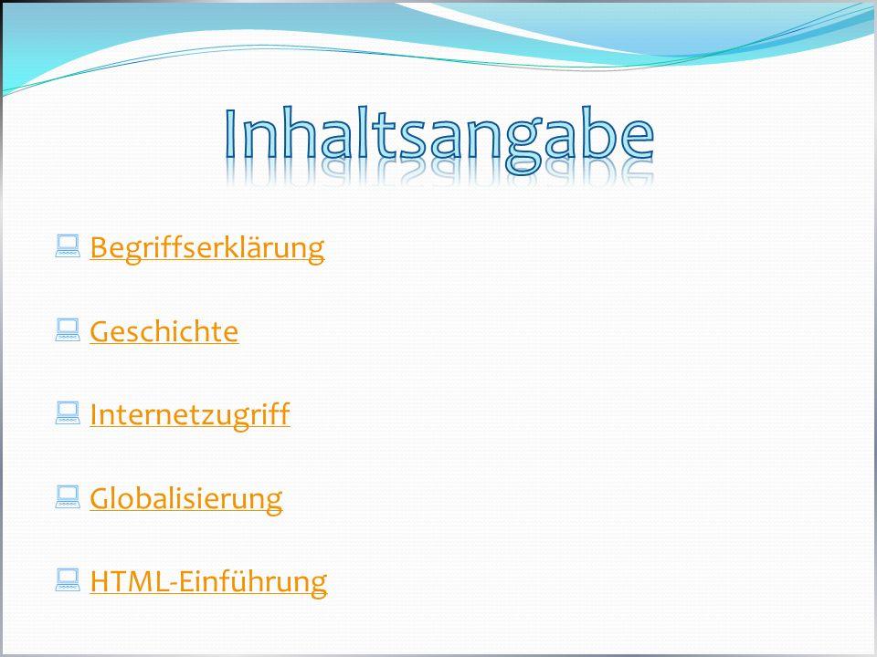 Begriffserklärung Geschichte Internetzugriff Globalisierung HTML-Einführung