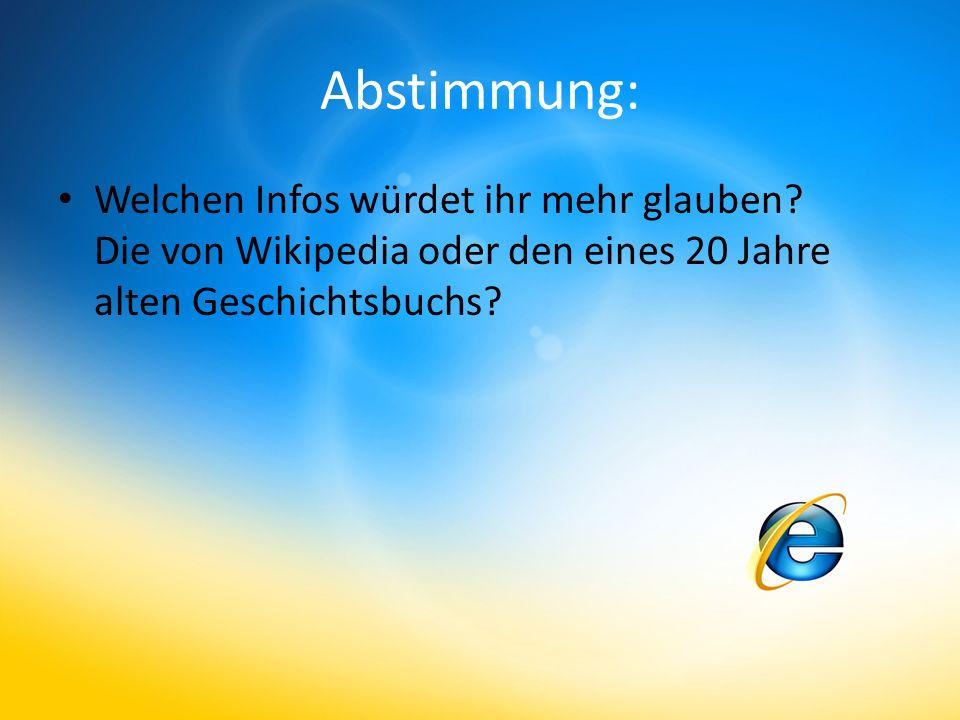 Abstimmung: Welchen Infos würdet ihr mehr glauben? Die von Wikipedia oder den eines 20 Jahre alten Geschichtsbuchs?