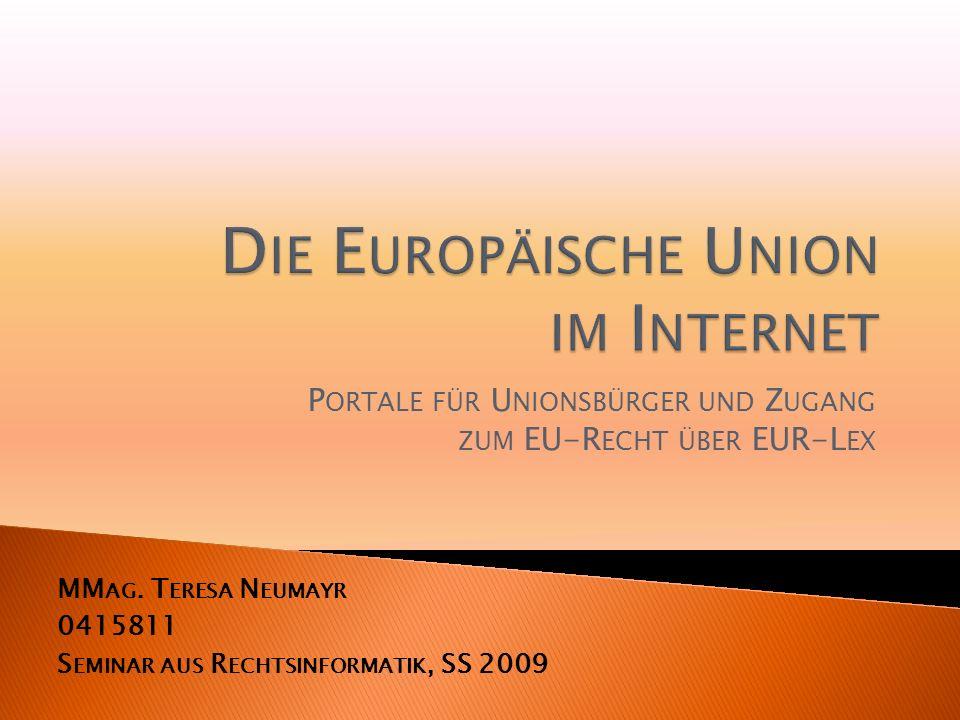 P ORTALE FÜR U NIONSBÜRGER UND Z UGANG ZUM EU-R ECHT ÜBER EUR-L EX MM AG.