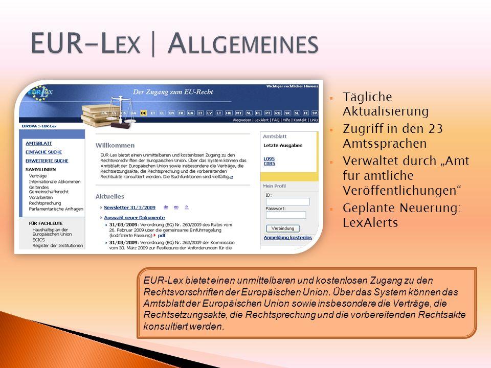 Allgemeines EUR-Lex EUROPA – Das Portal der Europäischen Union Entwicklung und Ziele EUROPA der 2.