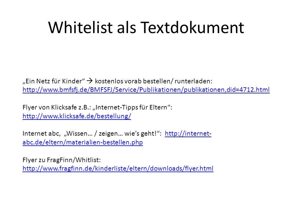 Whitelist als Textdokument Ein Netz für Kinder kostenlos vorab bestellen/ runterladen: http://www.bmfsfj.de/BMFSFJ/Service/Publikationen/publikationen