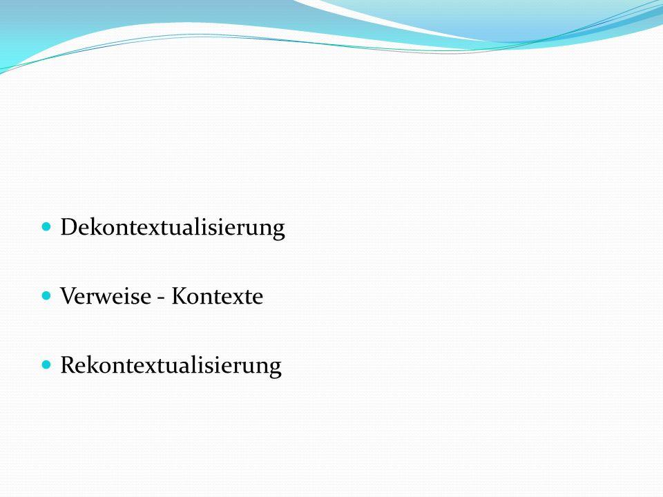Dekontextualisierung Verweise - Kontexte Rekontextualisierung