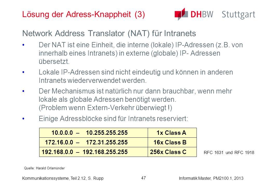 Kommunikationssysteme, Teil 2.12, S. RuppInformatik Master, PM2100.1, 2013 47 Lösung der Adress-Knappheit (3) Quelle: Harald Orlamünder Network Addres