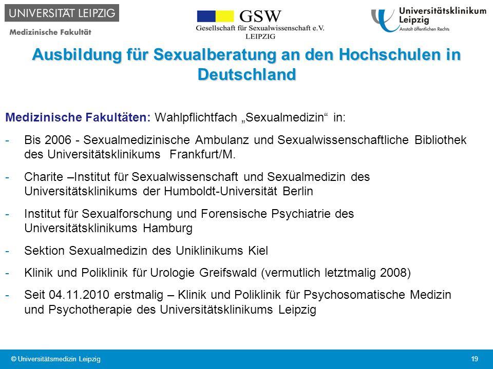 Ausbildung für Sexualberatung an den Hochschulen in Deutschland Medizinische Fakultäten: Wahlpflichtfach Sexualmedizin in: -Bis 2006 - Sexualmedizinis