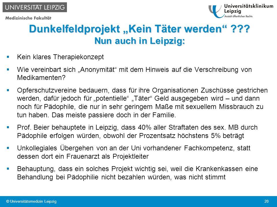 Dunkelfeldprojekt Kein Täter werden ??? Nun auch in Leipzig: Kein klares Therapiekonzept Wie vereinbart sich Anonymität mit dem Hinweis auf die Versch