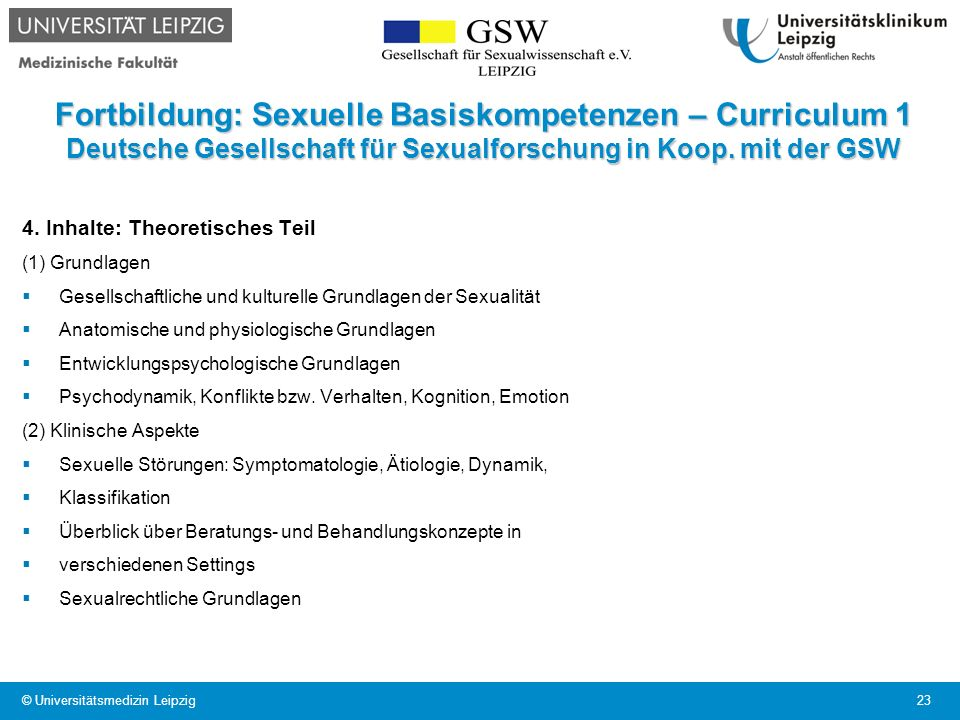 Fortbildung: Sexuelle Basiskompetenzen – Curriculum 1 Deutsche Gesellschaft für Sexualforschung in Koop. mit der GSW 4. Inhalte: Theoretisches Teil (1