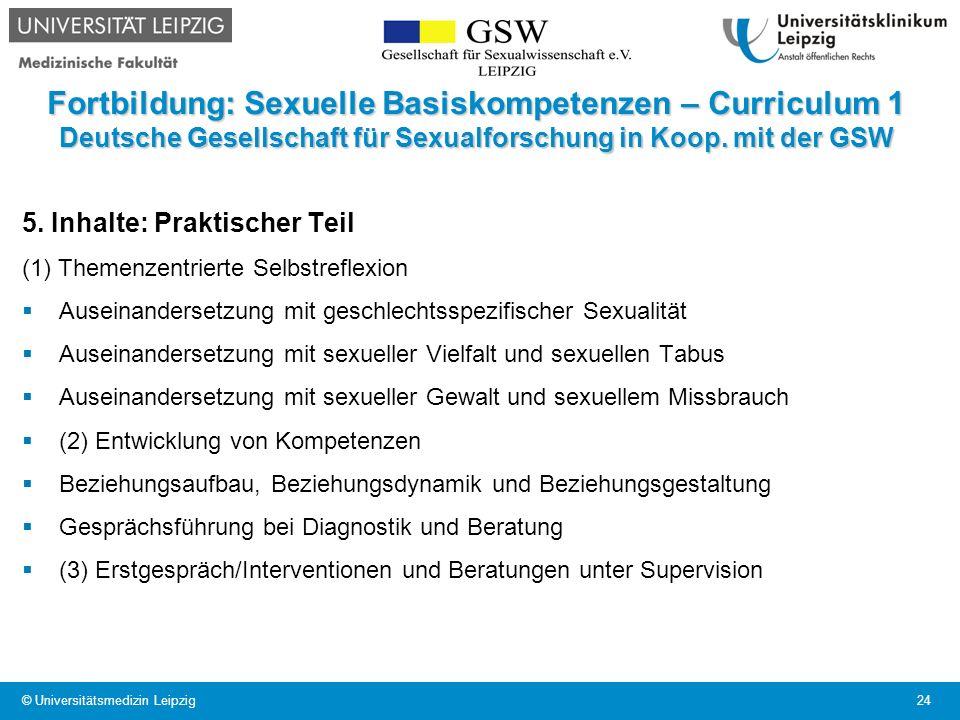 Fortbildung: Sexuelle Basiskompetenzen – Curriculum 1 Deutsche Gesellschaft für Sexualforschung in Koop. mit der GSW 5. Inhalte: Praktischer Teil (1)