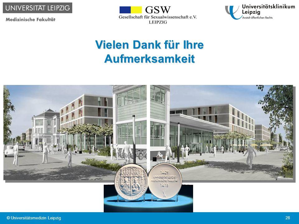 © Universitätsmedizin Leipzig 28 Vielen Dank für Ihre Aufmerksamkeit