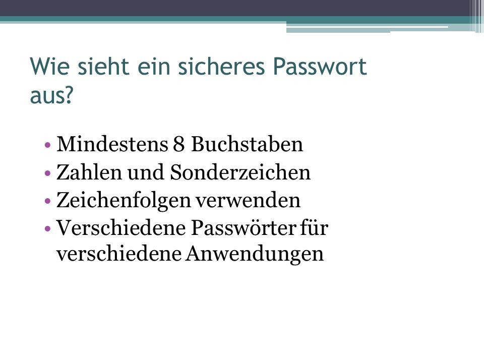 Wie sieht ein sicheres Passwort aus.
