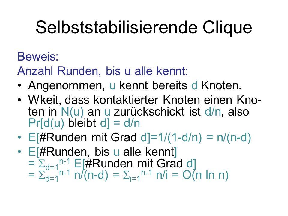 Selbststabilisierende Clique Beweis: Anzahl Runden, bis u alle kennt: Angenommen, u kennt bereits d Knoten.