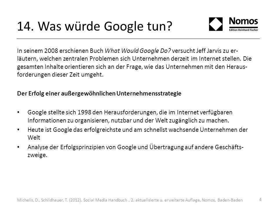 14. Was würde Google tun. In seinem 2008 erschienen Buch What Would Google Do.