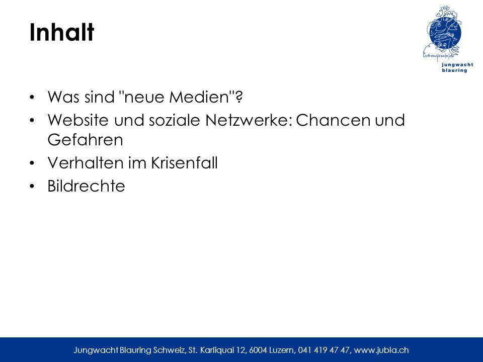 Jungwacht Blauring Schweiz, St. Karliquai 12, 6004 Luzern, 041 419 47 47, www.jubla.ch Inhalt Was sind