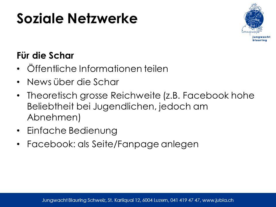 Jungwacht Blauring Schweiz, St. Karliquai 12, 6004 Luzern, 041 419 47 47, www.jubla.ch Soziale Netzwerke Für die Schar Öffentliche Informationen teile