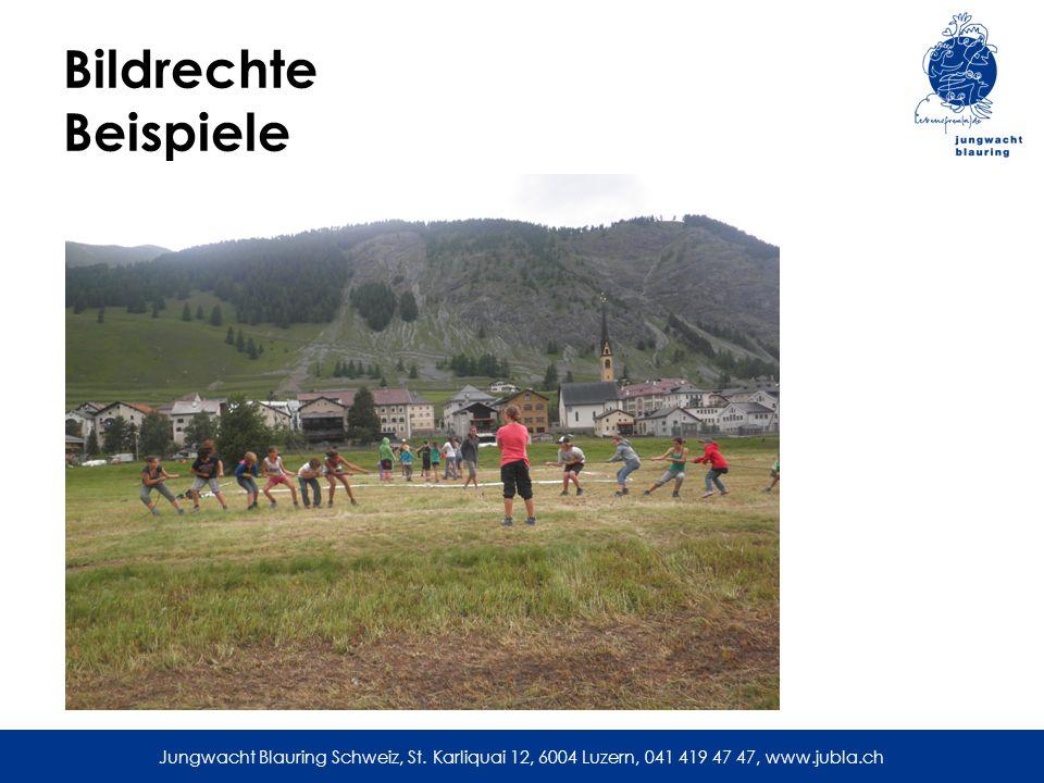 Jungwacht Blauring Schweiz, St. Karliquai 12, 6004 Luzern, 041 419 47 47, www.jubla.ch Bildrechte Beispiele