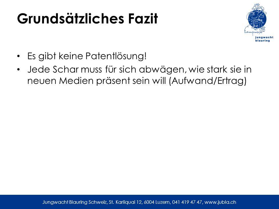 Jungwacht Blauring Schweiz, St. Karliquai 12, 6004 Luzern, 041 419 47 47, www.jubla.ch Grundsätzliches Fazit Es gibt keine Patentlösung! Jede Schar mu