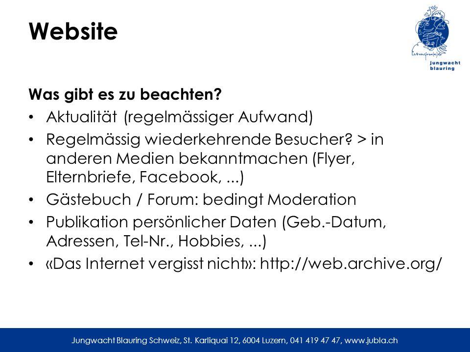 Jungwacht Blauring Schweiz, St. Karliquai 12, 6004 Luzern, 041 419 47 47, www.jubla.ch Website Was gibt es zu beachten? Aktualität (regelmässiger Aufw