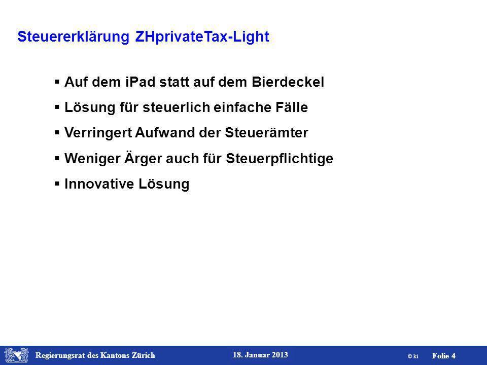 Regierungsrat des Kantons Zürich Folie 15 18.Januar 2013 ZHprivateTax.