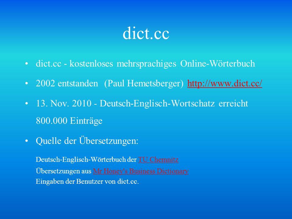 dict.cc dict.cc - kostenloses mehrsprachiges Online-Wörterbuch 2002 entstanden (Paul Hemetsberger) http://www.dict.cc/http://www.dict.cc/ 13. Nov. 201