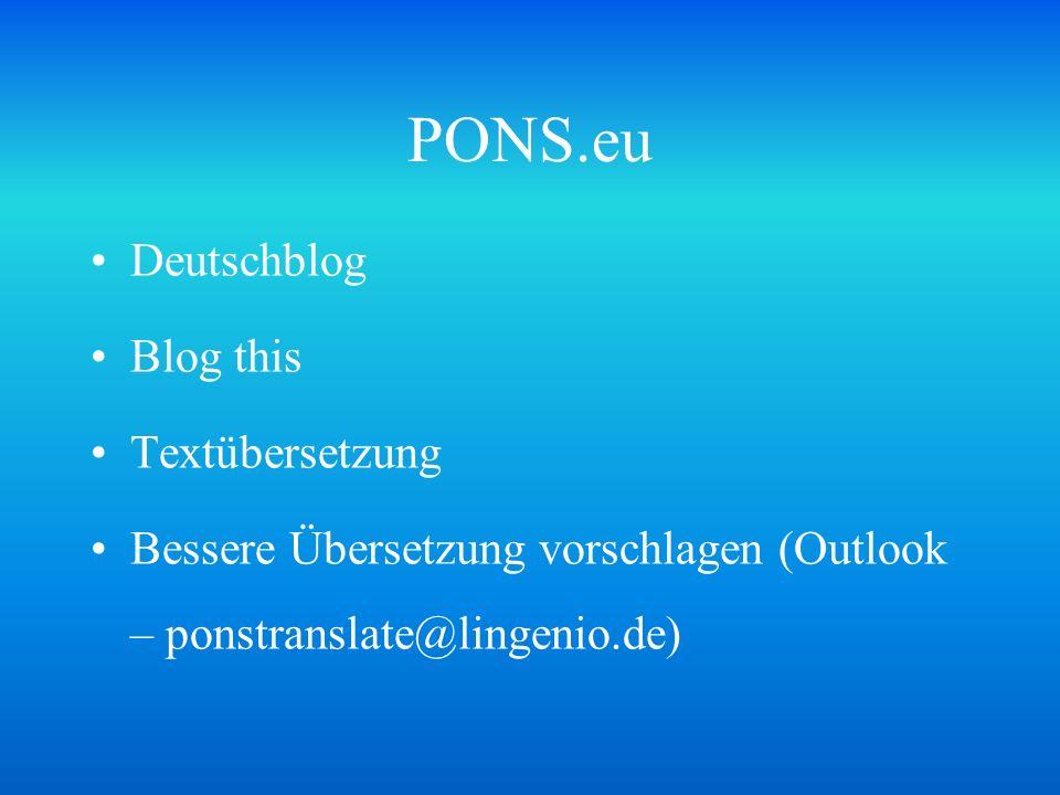 PONS.eu Deutschblog Blog this Textübersetzung Bessere Übersetzung vorschlagen (Outlook – ponstranslate@lingenio.de)