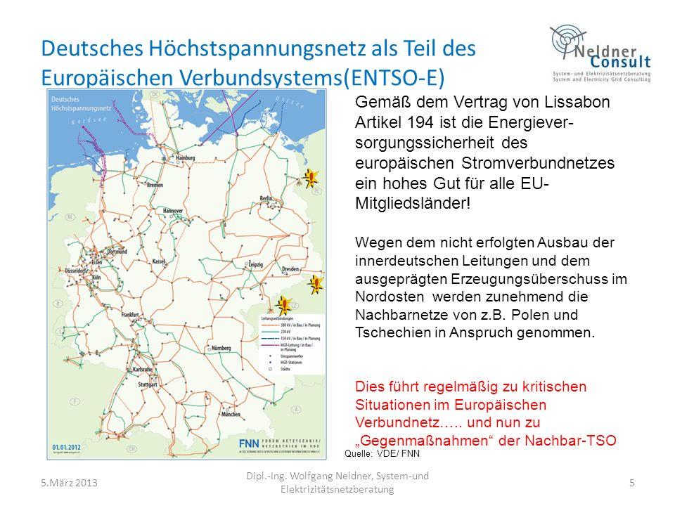 Deutsches Höchstspannungsnetz als Teil des Europäischen Verbundsystems(ENTSO-E) 5.März 2013 Dipl.-Ing. Wolfgang Neldner, System-und Elektrizitätsnetzb