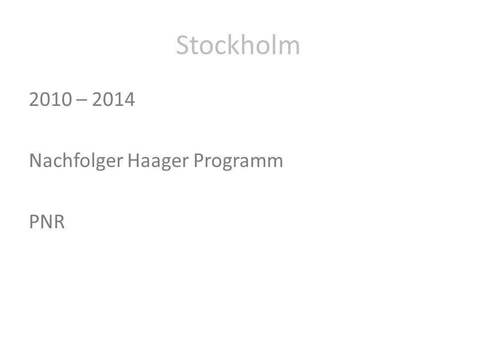 Stockholm 2010 – 2014 Nachfolger Haager Programm PNR