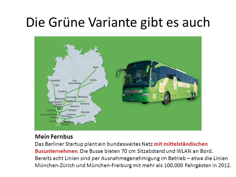 Die Grüne Variante gibt es auch Mein Fernbus Das Berliner Startup plant ein bundesweites Netz mit mittelständischen Busunternehmen. Die Busse bieten 7