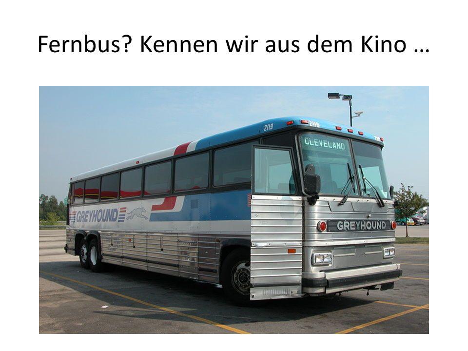 Fernbus? Kennen wir aus dem Kino …