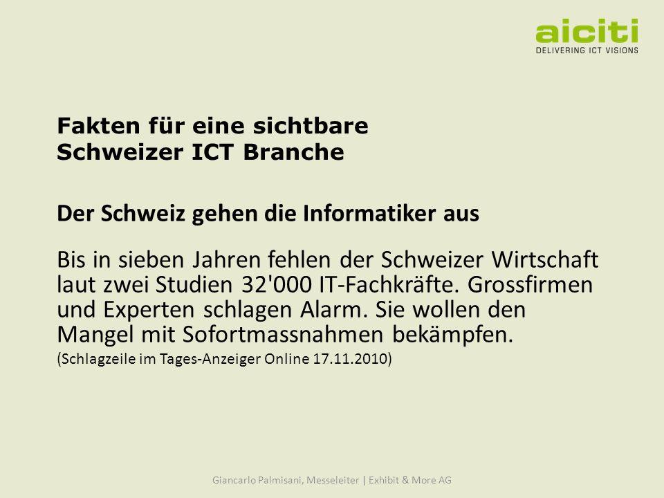 Fakten für eine sichtbare Schweizer ICT Branche Der Schweiz gehen die Informatiker aus Bis in sieben Jahren fehlen der Schweizer Wirtschaft laut zwei Studien 32 000 IT-Fachkräfte.
