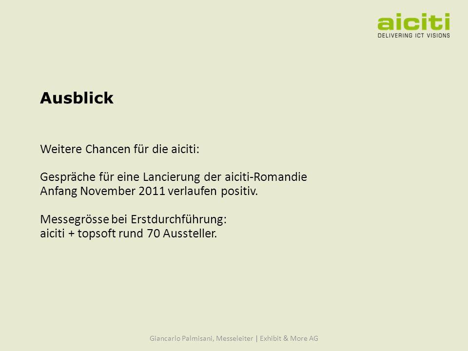 Ausblick Weitere Chancen für die aiciti: Gespräche für eine Lancierung der aiciti-Romandie Anfang November 2011 verlaufen positiv.