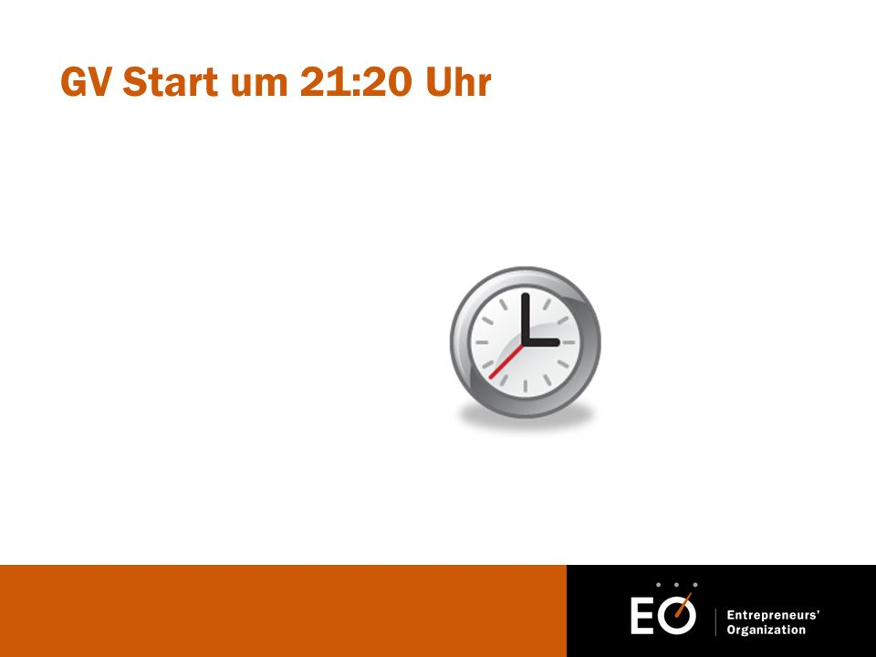 GV Start um 21:20 Uhr