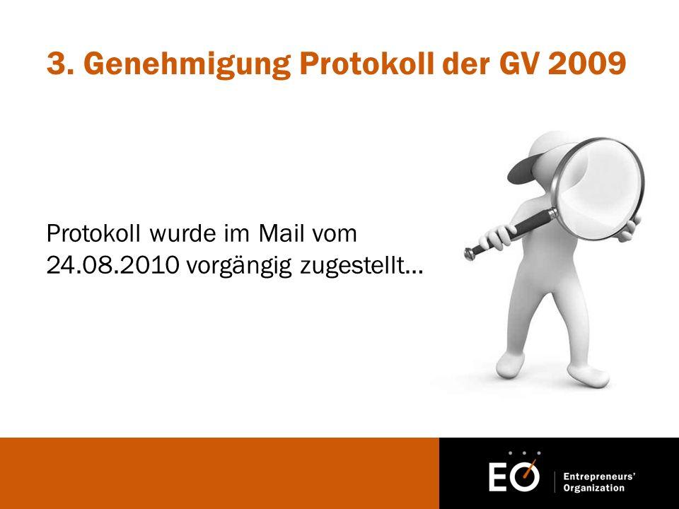 3. Genehmigung Protokoll der GV 2009 Protokoll wurde im Mail vom 24.08.2010 vorgängig zugestellt…
