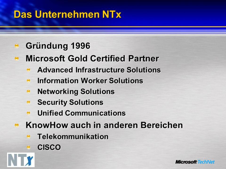 Das Unternehmen NTx Gründung 1996 Microsoft Gold Certified Partner Advanced Infrastructure Solutions Information Worker Solutions Networking Solutions Security Solutions Unified Communications KnowHow auch in anderen Bereichen TelekommunikationCISCO