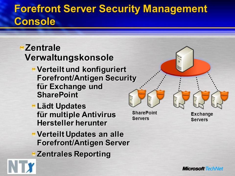 Forefront Server Security Management Console Zentrale Verwaltungskonsole Verteilt und konfiguriert Forefront/Antigen Security für Exchange und SharePo
