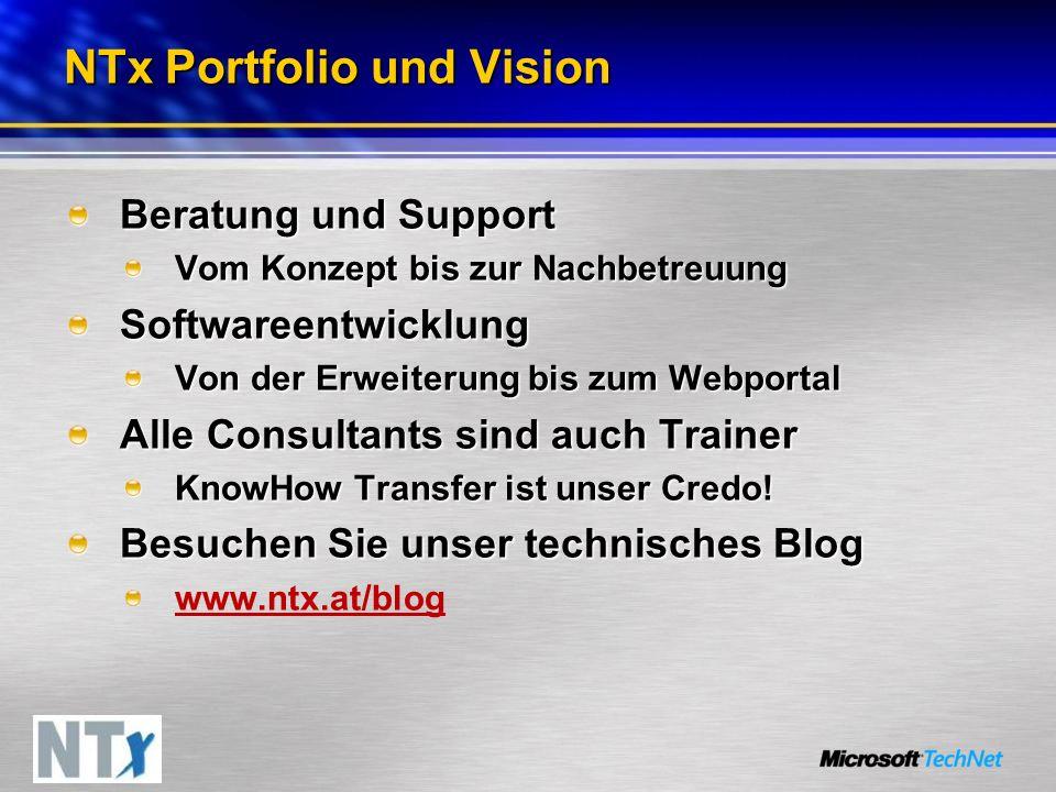 NTx Portfolio und Vision Beratung und Support Vom Konzept bis zur Nachbetreuung Softwareentwicklung Von der Erweiterung bis zum Webportal Alle Consultants sind auch Trainer KnowHow Transfer ist unser Credo.