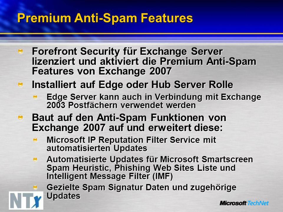 Premium Anti-Spam Features Forefront Security für Exchange Server lizenziert und aktiviert die Premium Anti-Spam Features von Exchange 2007 Installier