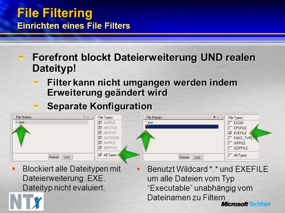 Blockiert alle Dateitypen mit Dateierweiterung.EXE. Dateityp nicht evaluiert. Benutzt Wildcard *.* und EXEFILE um alle Dateien vom Typ Executable unab