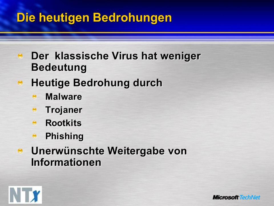 Die heutigen Bedrohungen Der klassische Virus hat weniger Bedeutung Heutige Bedrohung durch MalwareTrojanerRootkitsPhishing Unerwünschte Weitergabe von Informationen