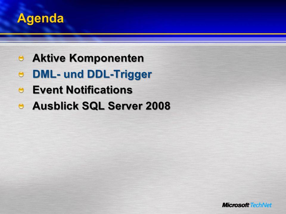 Voraussetzungen für Event Notifications SQL Server 2005 oder neuer Service Broker Nachrichtenwarteschlange muss aktiviert sein Ein Dienst, der auf EN reagiert, muss erstellt werden Erweiterte Service Broker Funktionalität (Aktivierung, …) kann genutzt werden