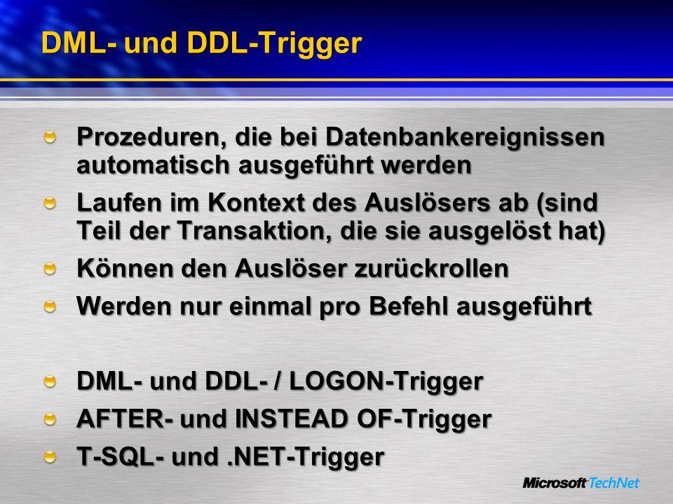 DML- und DDL-Trigger Prozeduren, die bei Datenbankereignissen automatisch ausgeführt werden Laufen im Kontext des Auslösers ab (sind Teil der Transakt