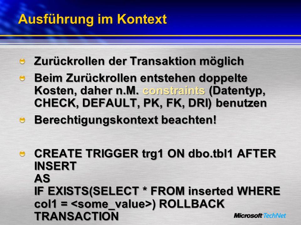 Ausführung im Kontext Zurückrollen der Transaktion möglich Beim Zurückrollen entstehen doppelte Kosten, daher n.M. constraints (Datentyp, CHECK, DEFAU